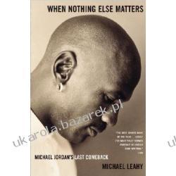When Nothing Else Matters Michael Jordan's Last Comeback Leahy Michael Kalendarze ścienne
