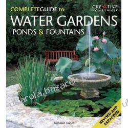 Complete Guide to Water Gardens, Ponds & Fountains Fisher Kathleen