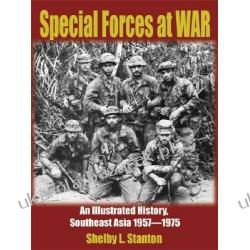 Special Forces At War An Illustrated History Southeast Asia 1957-1975