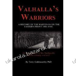Valhalla's Warriors A History of the Waffen-SS on the Eastern Front 1941-1945 Goldsworthy Terry Kalendarze ścienne