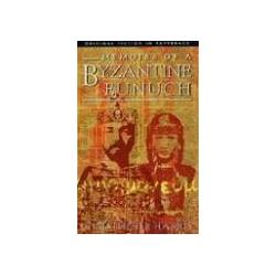 Memoirs of a Byzantine Eunuch Harris Christopher Historyczne