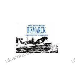 The Battleship Bismarck Elfrath Ulrich Herzog Ulrich E. Elfrath/Herzog Marynarka Wojenna