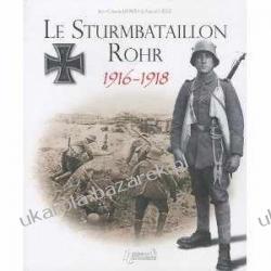 Le Sturmbataillon No. 5 Rohr 1916-1918 Olivier Lapray Kampanie i bitwy