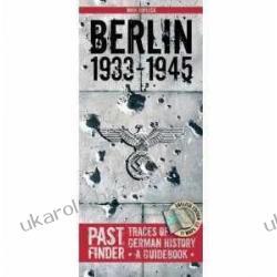 Past Finder - Berlin 1933-1945: Traces of German History - A Guidebook Maik Kopleck