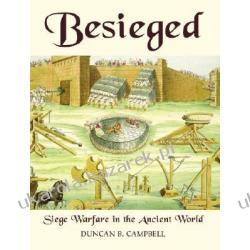 Besieged Siege Warfare in the Ancient World Campbell Duncan