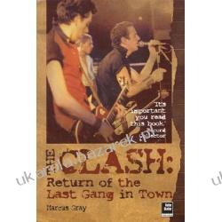 The Clash Return of the Last Gang in Town 2nd Edition Gray Marcus