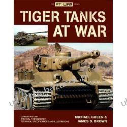Tiger Tanks at War Michael Green James D. Brown Zestawy, pakiety