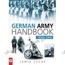 The German Army Handbook 1939-1945 Lucas James Kalendarze ścienne