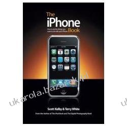 The Iphone Book How to Do the Things You Want to Do with Your Iphone Kelby Scott White Terry  Pozostałe
