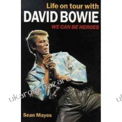 We Can be Heroes Life on Tour with David Bowie Sean Mayes Kalendarze ścienne
