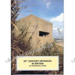 20th Century Defences in Britain (Practical handbooks in archaeology) Pozostałe