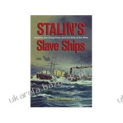 Stalin's Slave Ships Kolyma, the Gulag Fleet, and the Role of the West Bollinger Martin Kalendarze ścienne