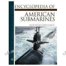 Encyclopedia of American Submarines Cross Wilbur Blanchard James Feise George Po 1945 roku