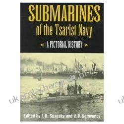 Submarines of the Tsarist Navy A Pictorical History Spassky I. D Historia