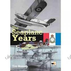 The Seaplane Years: A History of the Marine & Armament Experimental Establishment 1920-1924 and the Marine Aircraft Experimental Establishment 1924-1956 Pozostałe