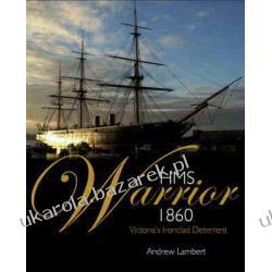HMS Warrior 1860 Victoria's Ironclad Deterrent Andrew D. Lambert Pozostałe