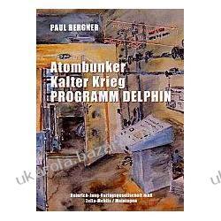 Atombunker Kalter Krieg Programm Delphin Bergner Paul