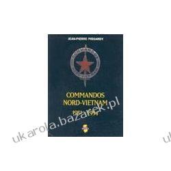 Commandos Nord Vietnam 1951-1954 Pissardy Jean-Pierre Pozostałe