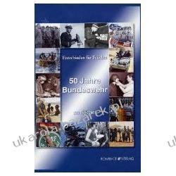 Entschieden für Frieden 50 Jahre Bundeswehr 1955 bis 2005