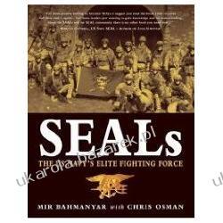 Seals The Us Navy's Elite Fighting Force Bahmanyar Mir Osman Chris Historyczne