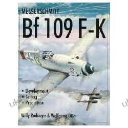 Messerschmitt Bf109 F-k Development/testing/production Radinger Willy