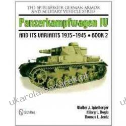 The Spielberger German Armor and Military Vehicle Series: Bk. 2: Panzerkampwagen IV and Its Variants 1935-1945  II wojna światowa