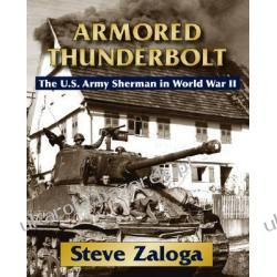 Armored Thunderbolt The U.S. Army Sherman Tank in World War II Steve Zaloga