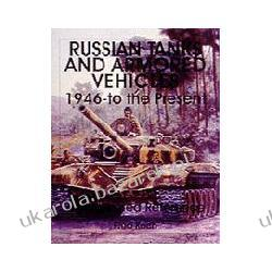 Russian Tanks and Armored Vehicles 1946 To the Present An Illustrated Reference Koch Fred Kalendarze ścienne