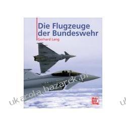 Die Flugzeuge der Bundeswehr Lang Gerhard