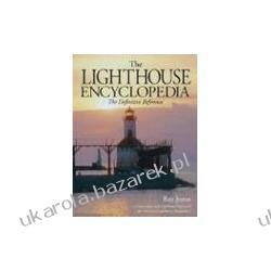The Lighthouse Encyclopedia The Definitive Reference latarnie Jones Ray