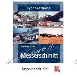 Typenkompass Messerschmitt Flugzeuge seit 1925 Griehl Manfred Zagraniczne