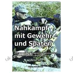 Nahkampf Mit Gewehr Und Spaten Klatt Thilo Historyczne