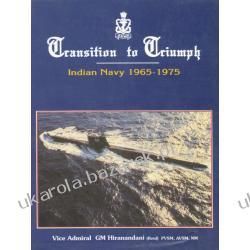 Transition to Triumph Indian Navy 1965-1975 Hiranandani G. M. Pozostałe
