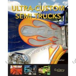 Ultra-custom Semi Trucks Garber Bette S. Pozostałe