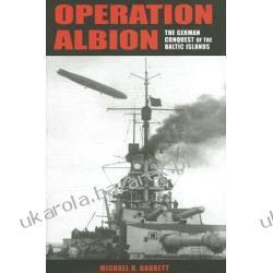 Operation Albion The German Conquest of the Baltic Islands Barrett Michael B. Pozostałe