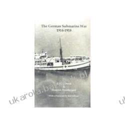 The German Submarine War 1914-1918 Gibson R. H. Prendergast Maurice Jellicoe Earl Kalendarze ścienne