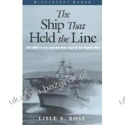 The Ship That Held the Line The U.S.S. Hornet and the First Year of the Pacific War Rose Lisle Abbott