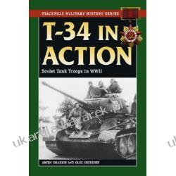 T-34 In Action Stackpole Military History Series Drabkin Artem Sheremet Oleg Pozostałe albumy i poradniki