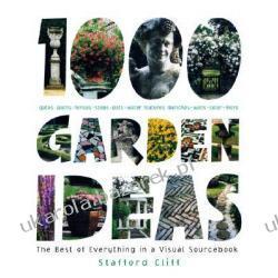 1,000 Garden Ideas The Best of Everything in a Visual Sourcebook Cliff Stafford Samochody