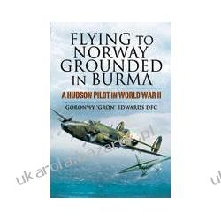 Flying To Norway, Grounded In Burma Edwards Goronwy