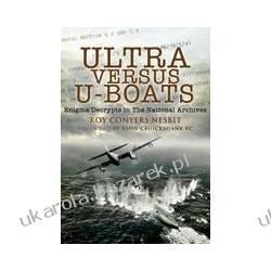 Ultra Versus U-boats Enigma Decrypts in the National Archives Nesbit Roy Conyers Kalendarze ścienne