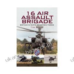 16 Air Assault Brigade Britain's Rapid Reaction Force Ripley Tim Albumy i czasopisma