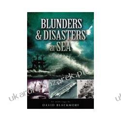 Blunders and Disasters at Sea Blackmore David Pozostałe