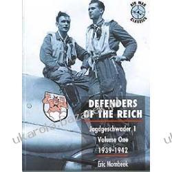 Defenders of the Reich Jagdgeschwader 1 Volume One 1939-1942 Mombeek Eric
