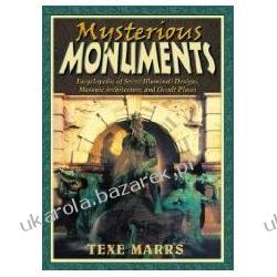 Mysterious Monuments Encyclopedia Of Secret Illuminati Designs, Masonic Architecture And Occult Places Marrs Texe Kalendarze ścienne