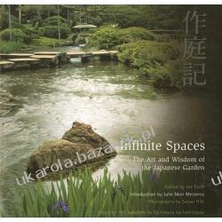 Infinite Spaces The Art and Wisdom of the Japanese Garden Messervy Julie Moir