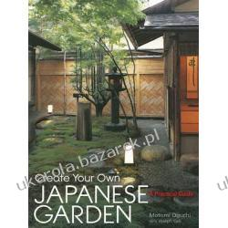 Create Your Own Japanese Garden A Practical Guide Oguchi Motomi Cali Joseph