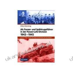 Als Panzer und Spähtruppführer in der Panzer-Lehr-Division 1943-1945 Henning Otto