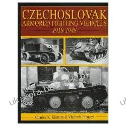 Czechoslovak Armored Fighting Vehicles 1918-1948 Kliment Charles K. Pozostałe