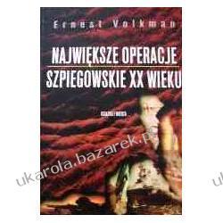 Największe operacje szpiegowskie XX wieku Ernest Volkman Historia żeglarstwa